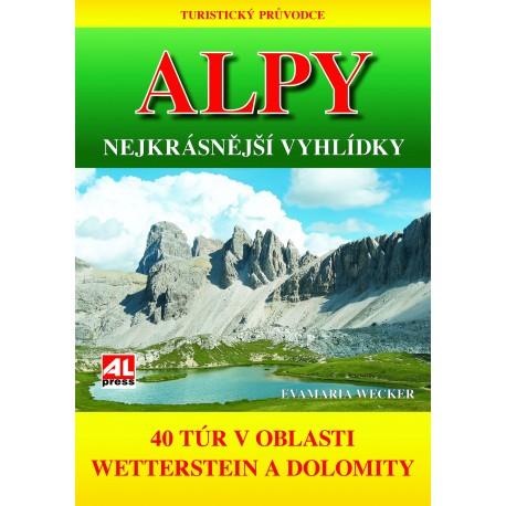 E. Wecker - TURISTICKÝ PRŮVODCE: ALPY - nejkrásnější vyhlídky, 40 túr v oblasti Wetterstein a Dolomity
